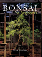 'Bonsai for Beginners', by Craig Coussins